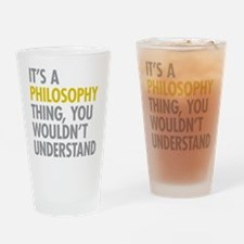 Its A Philosophy Thing Drinking Glass