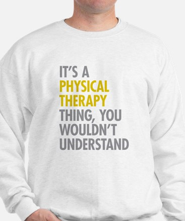 Physical Therapy Thing Sweatshirt