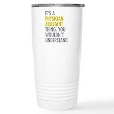 Physician Assistant Thi Travel Mug