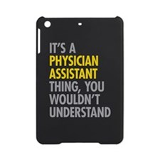 Physician Assistant Thing iPad Mini Case