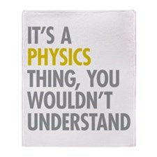 Its A Physics Thing Throw Blanket