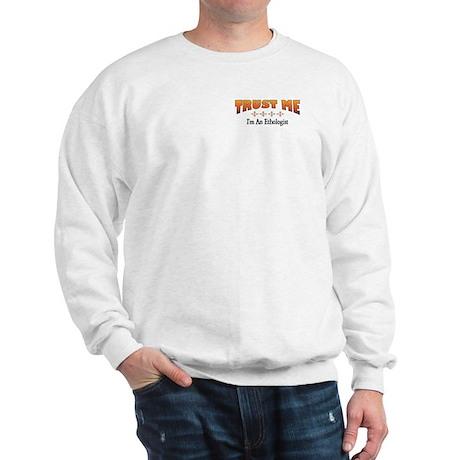 Trust Ethologist Sweatshirt