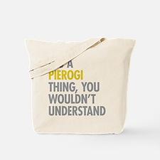 Its A Pierogi Thing Tote Bag