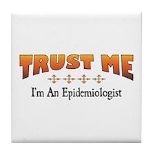 Trust Epidemiologist Tile Coaster