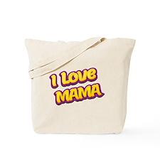 I Love Mama Tote Bag