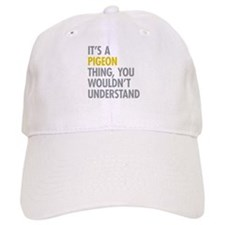 Its A Pigeon Thing Baseball Cap