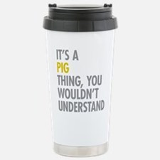 Its A Pig Thing Stainless Steel Travel Mug