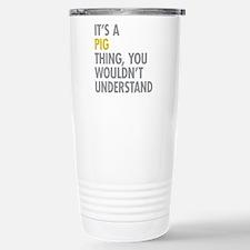 Its A Pig Thing Travel Mug