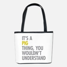 Its A Pig Thing Bucket Bag