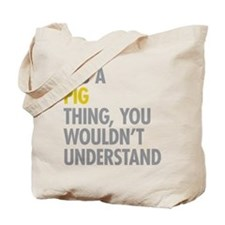 Its A Pig Thing Tote Bag