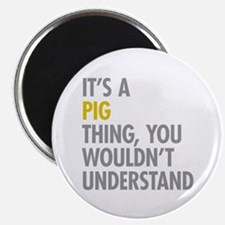 Its A Pig Thing Magnet