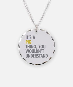 Its A Pig Thing Necklace