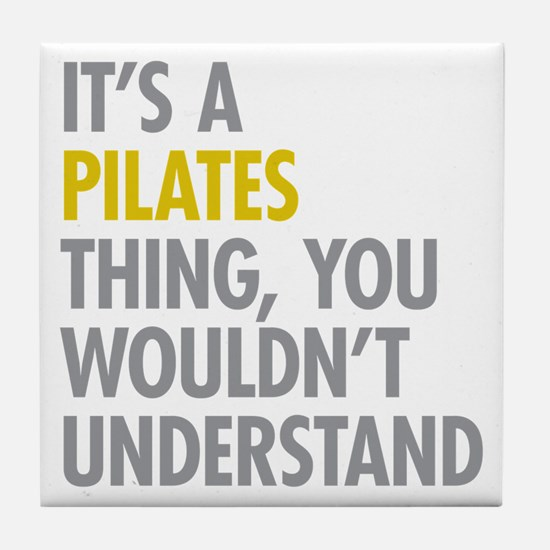 Its A Pilates Thing Tile Coaster