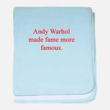 Andy Warhol made fame more famous baby blanket