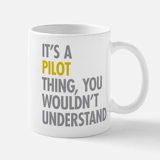 Its A Pilot Thing Mug