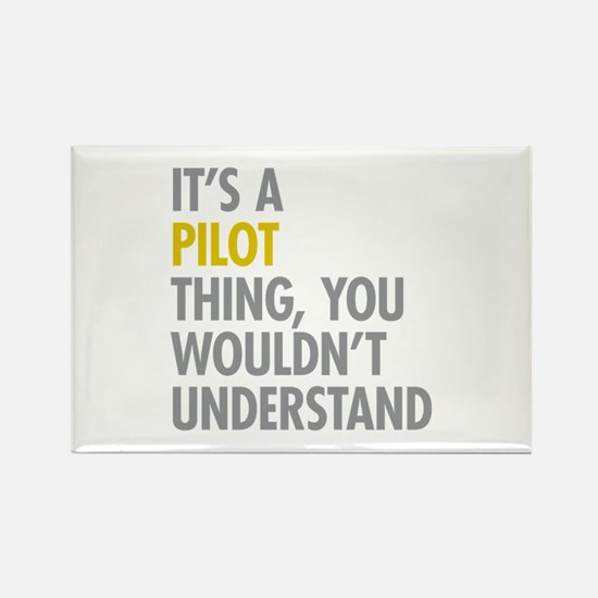 Its A Pilot Thing Rectangle Magnet