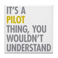 Its A Pilot Thing Tile Coaster
