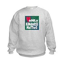 Only Kindess Matters Sweatshirt
