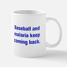 Baseball and malaria keep coming back Mugs