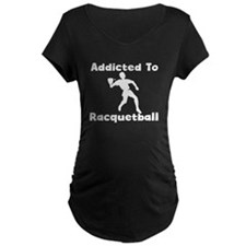 Addicted To Racquetball Maternity T-Shirt