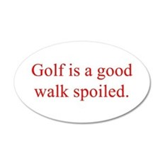 Golf is a good walk spoiled Wall Decal