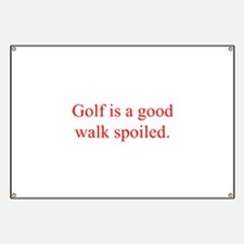 Golf is a good walk spoiled Banner