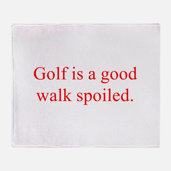 Golf is a good walk spoiled Throw Blanket