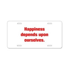 Happiness depends upon ourselves Aluminum License