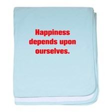 Happiness depends upon ourselves baby blanket
