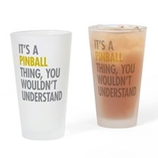 Its A Pinball Thing Drinking Glass