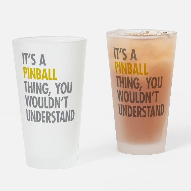 Its A Pinball Thing Drinking Glass