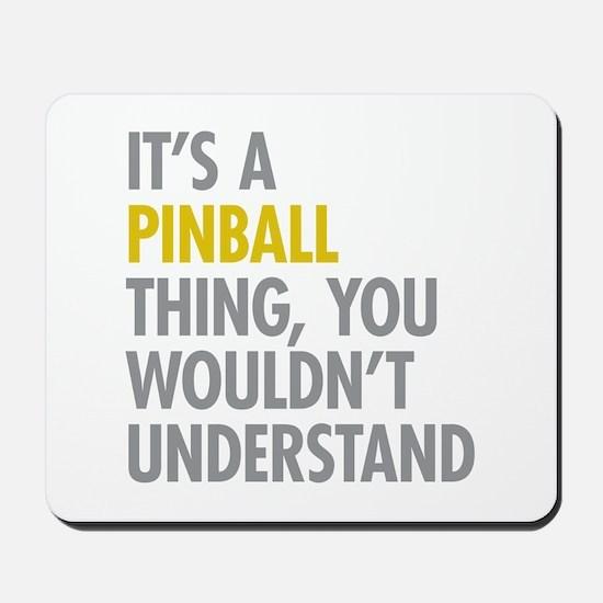 Its A Pinball Thing Mousepad