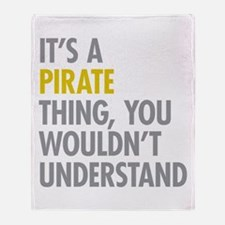 Its A Pirate Thing Throw Blanket