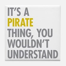 Its A Pirate Thing Tile Coaster