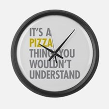 Its A Pizza Thing Large Wall Clock