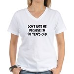 Dont Hate me: 98 Years Old Women's V-Neck T-Shirt