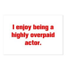 I enjoy being a highly overpaid actor Postcards (P