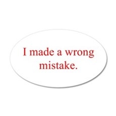 I made a wrong mistake Wall Decal