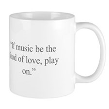 If music be the food of love play on Mugs