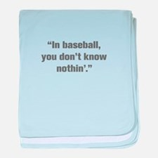 In baseball you don t know nothin baby blanket
