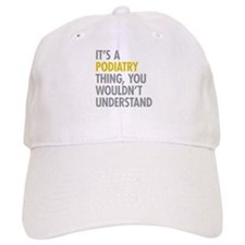 Its A Podiatry Thing Baseball Cap