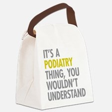 Its A Podiatry Thing Canvas Lunch Bag