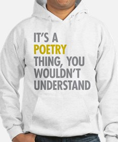 Its A Poetry Thing Hoodie