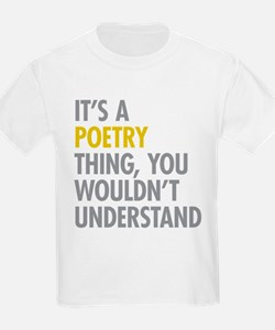 Its A Poetry Thing T-Shirt