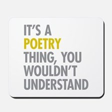 Its A Poetry Thing Mousepad