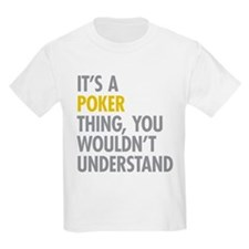 Its A Poker Thing T-Shirt