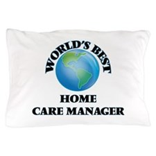 World's Best Home Care Manager Pillow Case