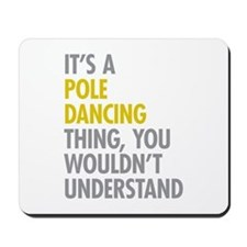 Pole Dancing Thing Mousepad