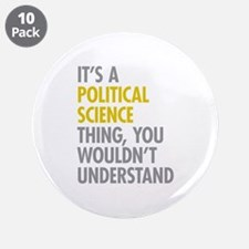 """Political Science Thing 3.5"""" Button (10 pack)"""