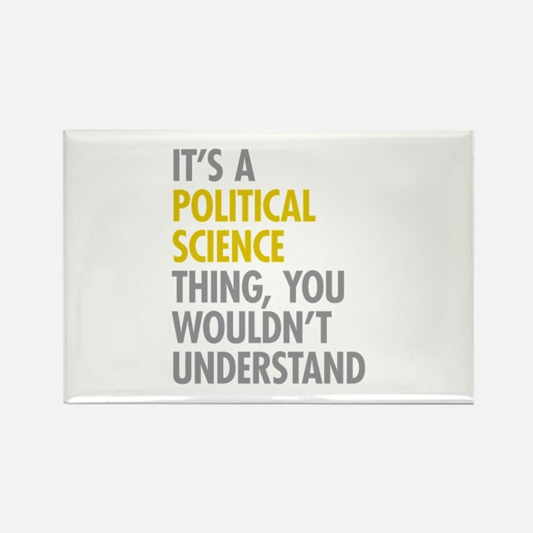 Political Science Thing Rectangle Magnet